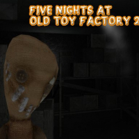 Five Nights At Old Toy Factory 2020